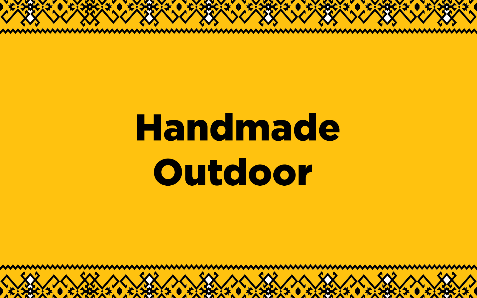 Hand Made Outdoor