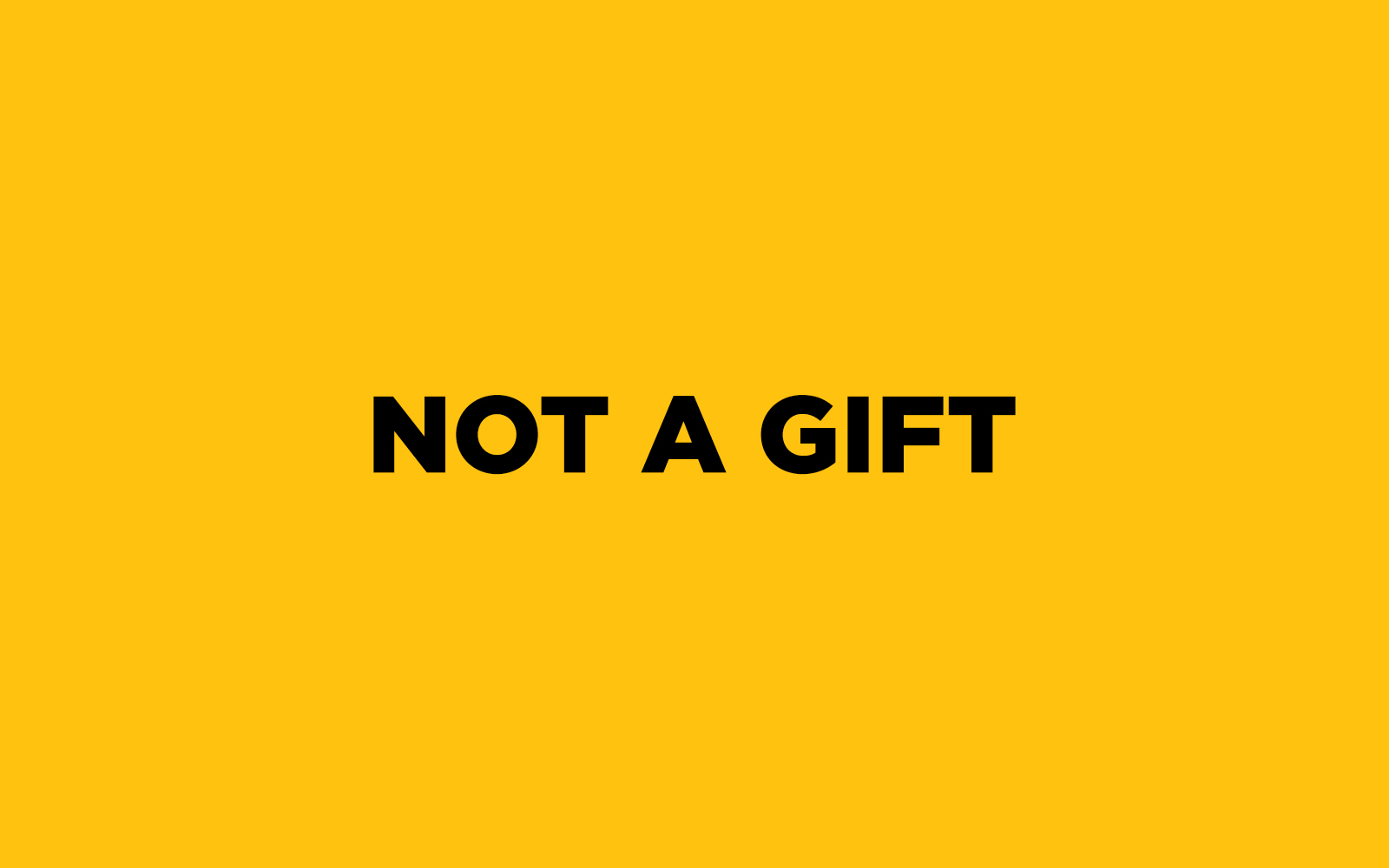 Not a Gift