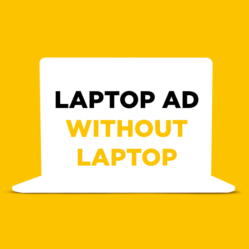 Laptop ad without laptop